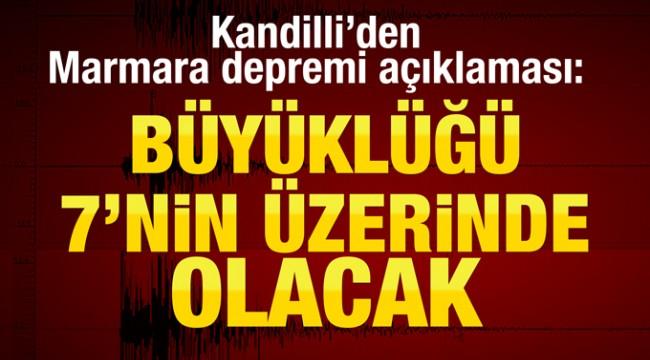 Kandilli'den Marmara depremi açıklaması: Büyüklüğü 7'nin üzerinde olacak