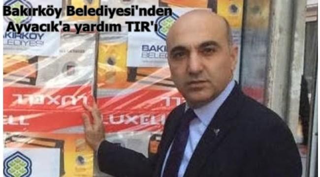 Bakırköy'den Ayvacık'a yardım TIR'ı