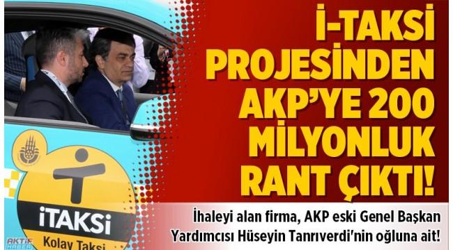 İTaksi'den 200 milyonluk rantın altından AKP Milletvekilinin oğlu çıktı