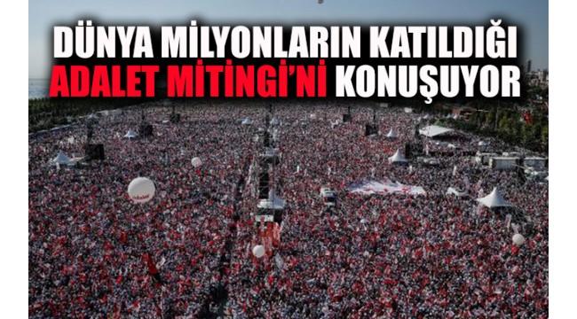 Türkiye'nin Adalet arayışı bugün de dünya gündeminde!