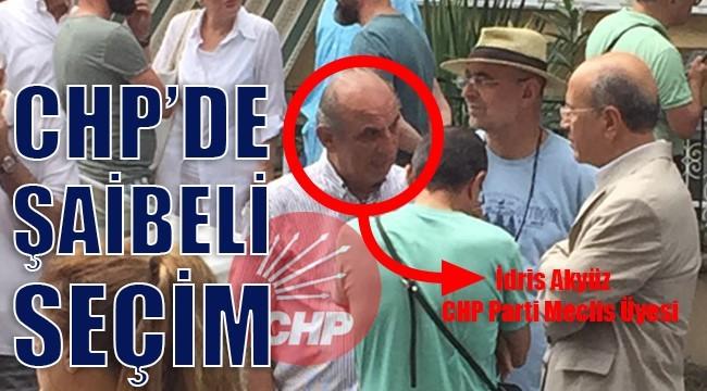 CHP'DE ŞAİBELİ SEÇİM