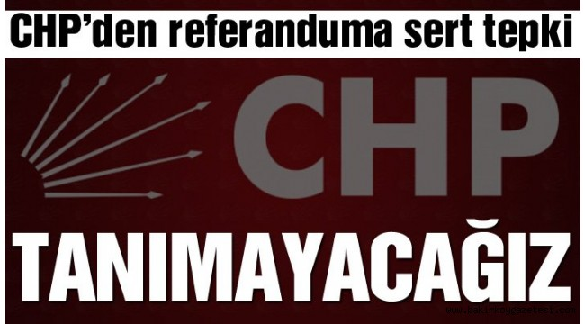 KÜRT REFERANDUM'UNA CHP'DEN SERT TEPKİ