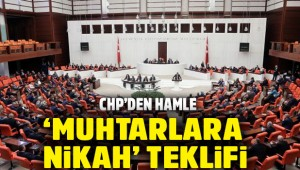 CHP muhtarlara nikah kıyma yetkisi için teklif verdi