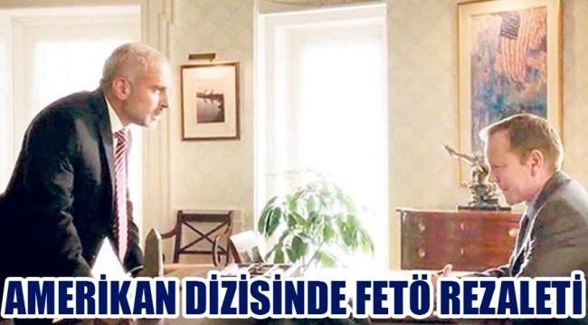 AMERİKAN DİZİSİNDE FETÖ REZALETİ!!!!