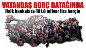 Türk halkı borç batağında