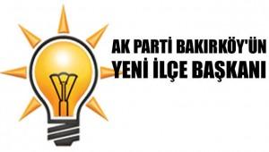 Bakırköy AK Parti İlçe Başkanı belli oldu!