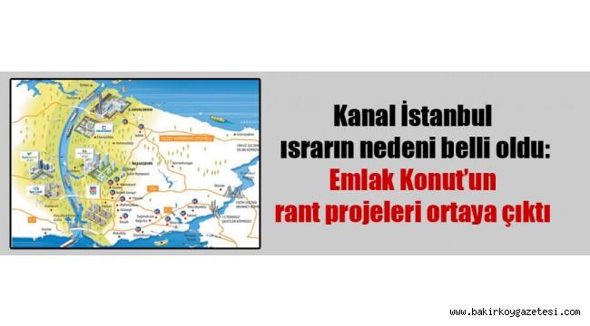 KANAL İSTANBUL'DAN RANT ÇIKTI