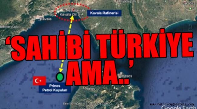 'Yunanistan, Türk petrolünü gözümüzün içine baka baka çalıyor'