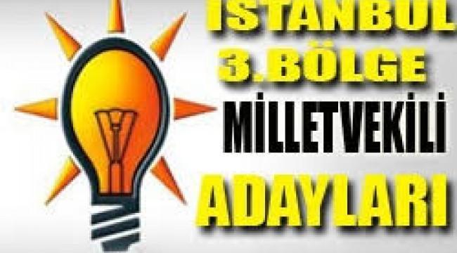 İSTANBUL 3.BÖLGE AK PARTİ'DE DEĞİŞEN BİR ŞEY YOK