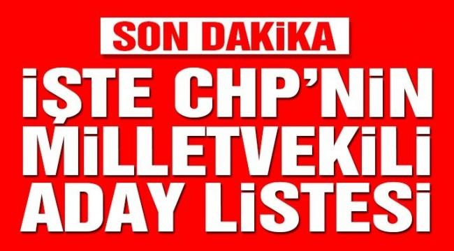 Son dakika… İşte CHP'nin 24 Haziran için milletvekili aday listesi