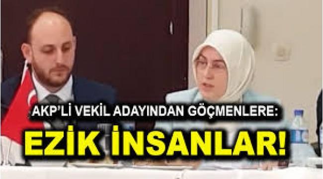 AKP'Lİ VEKİL ADAYI GÖÇMENLERE