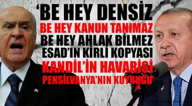 'Erdoğan; oyundur, yalandır, aldatmadır, tuzaktır, komplodur, riyadır, ihanettir'