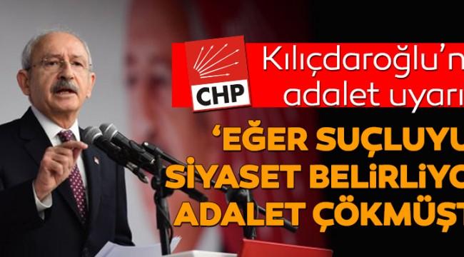 Kılıçdaroğlu'ndan 'adalet' uyarısı!
