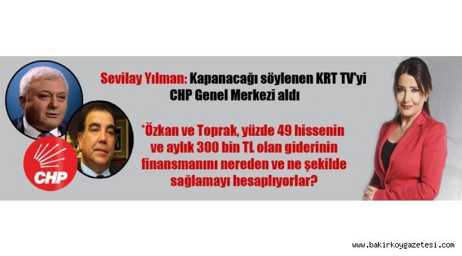 Sevilay Yılman: Kapanacağı söylenen KRT TV'yi CHP Genel Merkezi aldı