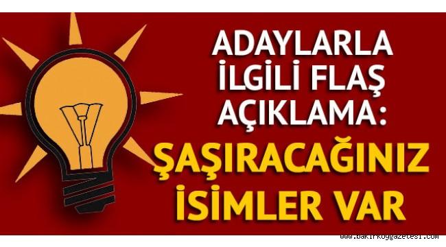 AK Parti'nin adayları kim olacak? Flaş açıklama: Şaşıracağınız isimler de var