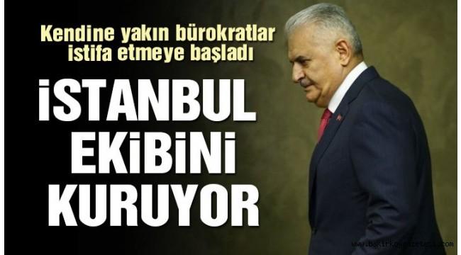 Binali Yıldırım İstanbul ekibini kuruyor!