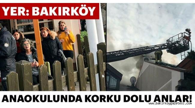 Bakırköy'de villanın çatısı yandı; anaokulunda korku yaşandı