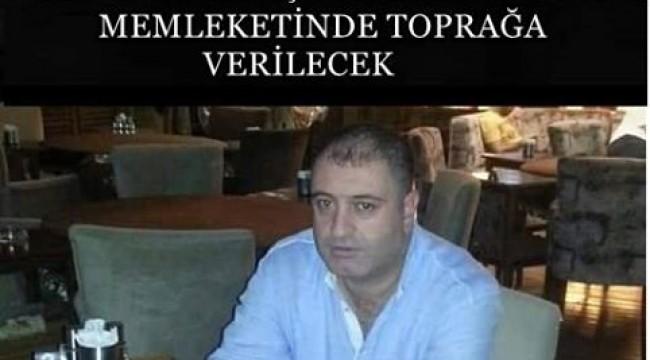 BÜLENT YURTTAŞ'IN CENAZESİ MEMLEKETİNE YOLLANDI