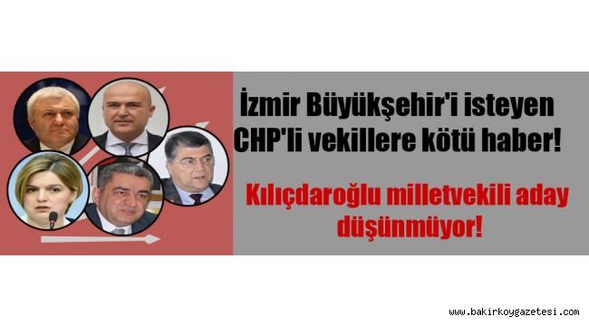 İzmir Büyükşehir'i isteyen CHP'li vekillere kötü haber!