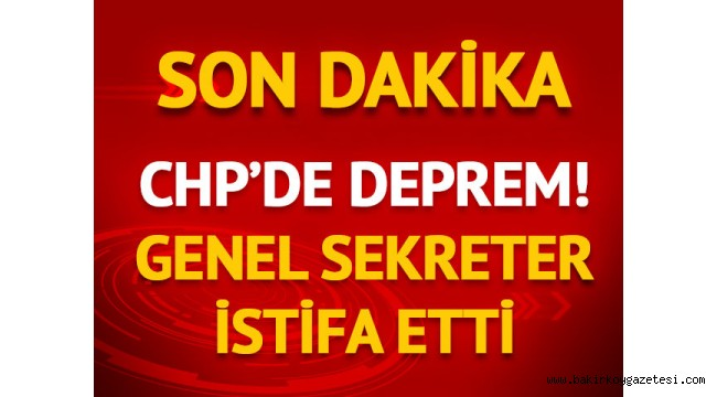 CHP 'DE ŞOK İSTİFA!