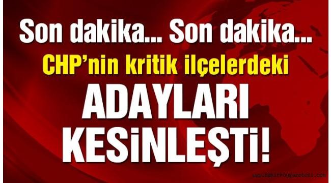 Son dakika… CHP PM'de belediye başkan adayları açıklanıyor