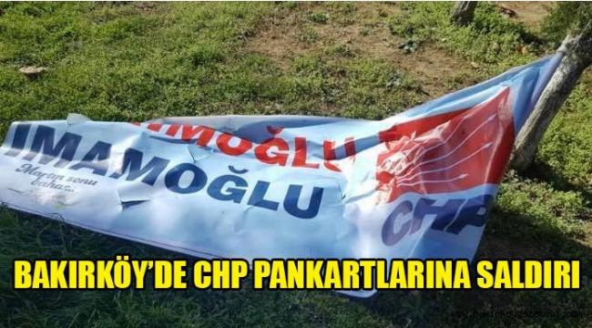 CHP PANKARTLARINA BAKIRKÖY'DE SALDIRI