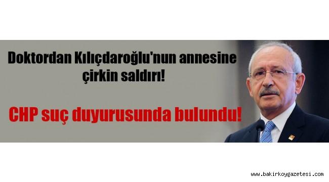 Fırıldak Doktordan Kılıçdaroğlu'nun annesine çirkin saldırı!