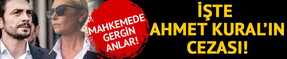 Sıla-Ahmet Kural davasında flaş karar! İşte Ahmet Kural'ın cezası