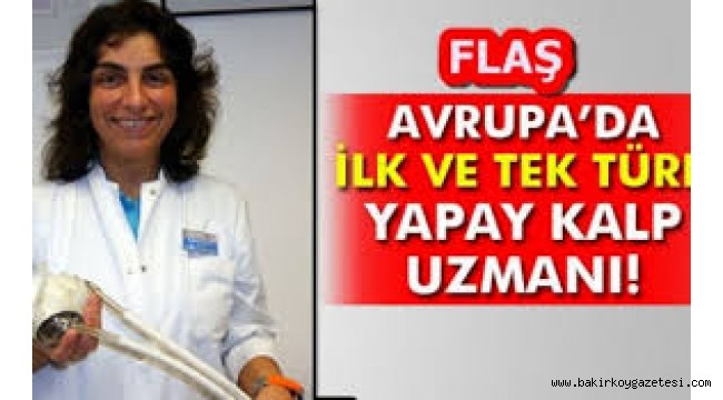 İlk Yapay Kalp Naklini Yapan Dr. Dilek Gürsoy'a