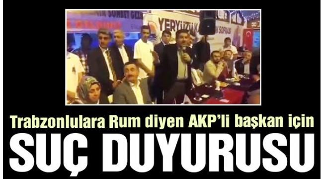 Nadir Ataman'dan Trabzonlulara 'Yunan' diyen AKP'li başkan için suç duyurusu