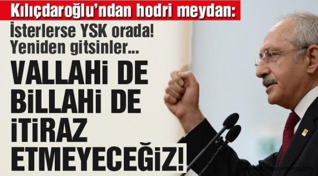 Kılıçdaroğlu'ndan hodri meydan!