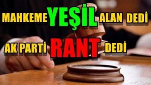 BAKIRKÖY'DE AKP,  MAHKEME KARARINA RAĞMEN RANT DEDİ