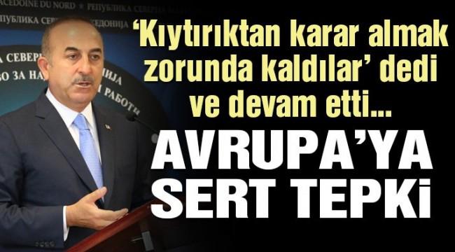 Çavuşoğlu'ndan AB'nin yaptırım kararına flaş yorum