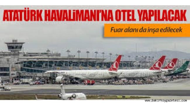 Atatürk Havalimanı'na otel yapılıyor
