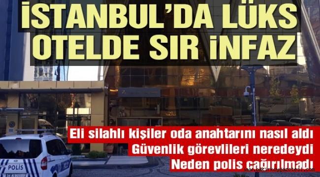 İstanbul'da lüks otelde cinayet: Odasında öldürüp, kaçtılar!