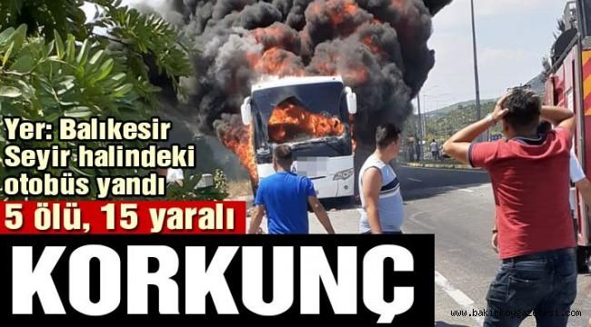 Son dakika: Balıkesir'de otobüs yandı: Beş kişi hayatını kaybetti
