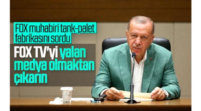 Cumhurbaşkanı Erdoğan'dan FOX'a: Dürüst olun