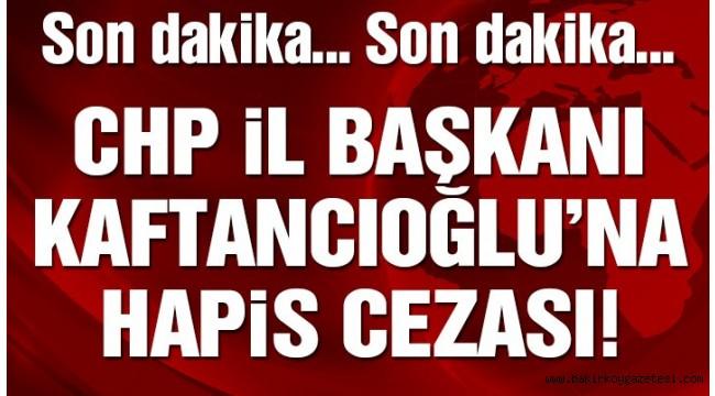 Son dakika… Canan Kaftancıoğlu'na 9 yıl 8 ay hapis cezası!