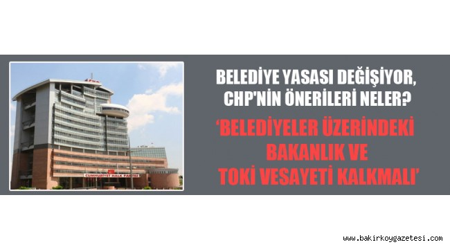 AKP'nin belediye yasasına muhalefetten sert tepki: Yetki gaspına izin vermeyiz