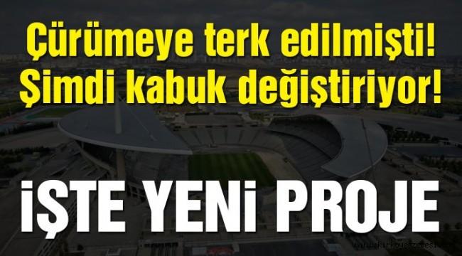 Atatürk Olimpiyat Stadı kabuk değiştiriyor!