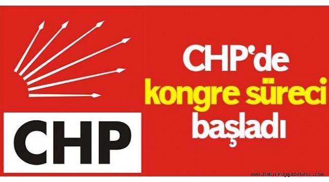 CHP'DE KONGRE SÜRECİ BAŞLADI!