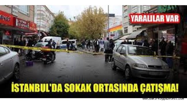 İstanbul'da sokak ortasında silahlı  çatışma!