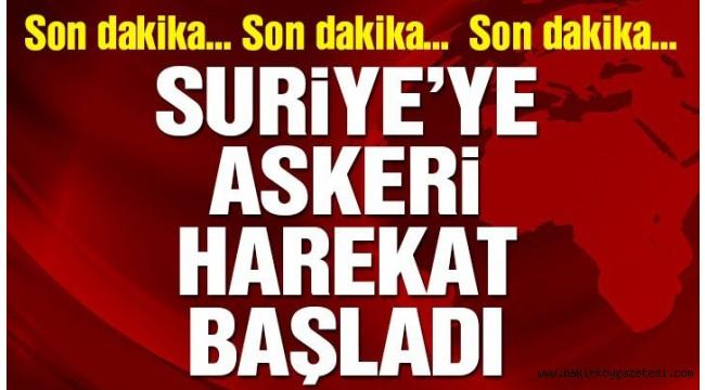 SURİYE'DE ASKERİ OPERASYON BAŞLADI! ALLAH ORDUMUZU KORUSUN..
