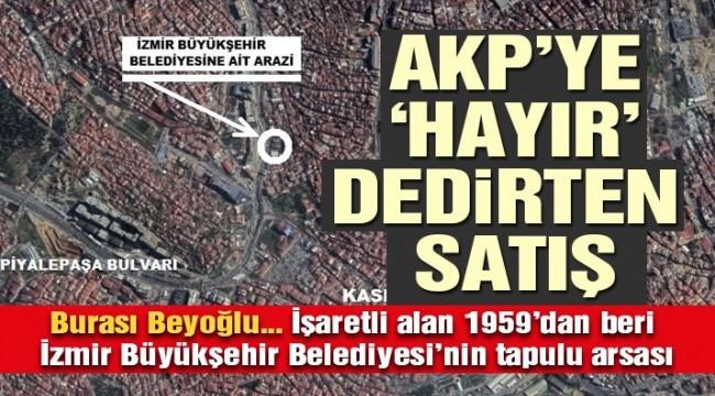 İzmir Büyükşehir Belediyesi'nin Beyoğlu'ndaki arsasına satış kararı