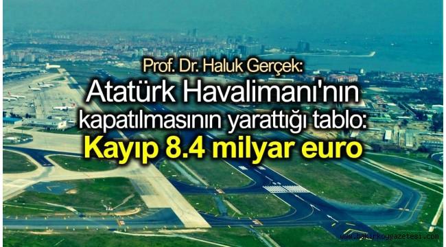 Atatürk Havalimanı'nın kapatılmasının yarattığı tablo: Kayıp 8.4 milyar euro
