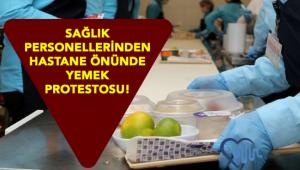 Bakırköy'de Sağlıkçılar, kötü yemekleri protesto etti