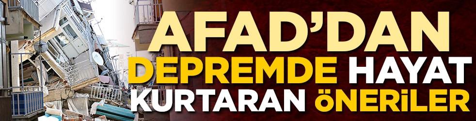 AFAD'dan depremde hayat kurtaran öneriler