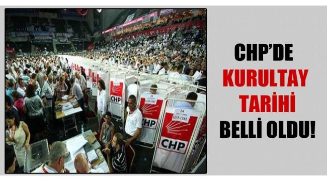 CHP'de kurultay tarihi belli oldu!