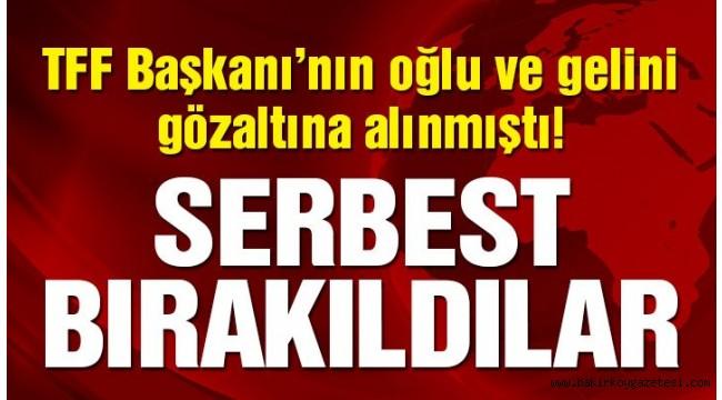 Nihat Özdemir'in oğlu ve gelini serbest bırakıldı