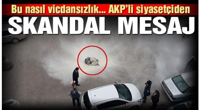 AKP'li siyasetçiden skandal paylaşım!